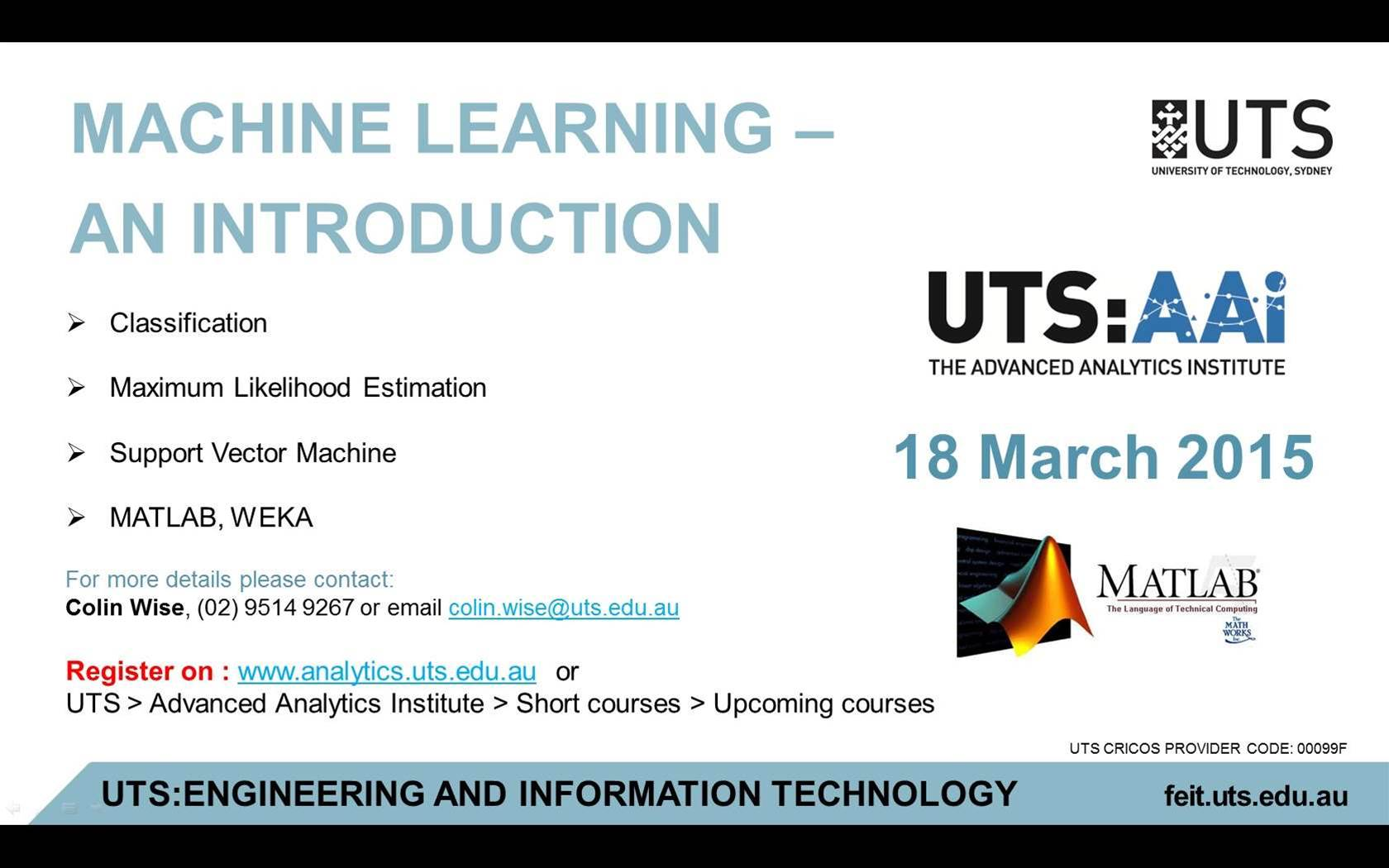 Machine Learning - an Introduction 18 March 2015