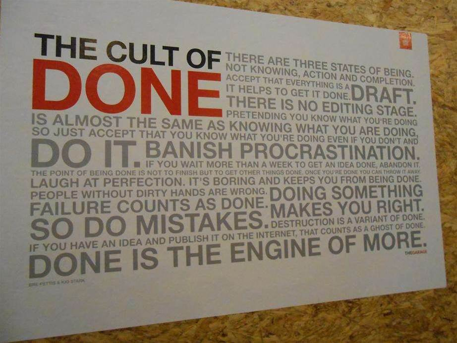 The Cult of the Done. Another motivational statement splashed in the Garage.
