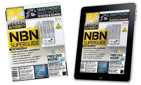 Latest magazine and tablet edition! Get ready for the NBN, plus smartphone megatest