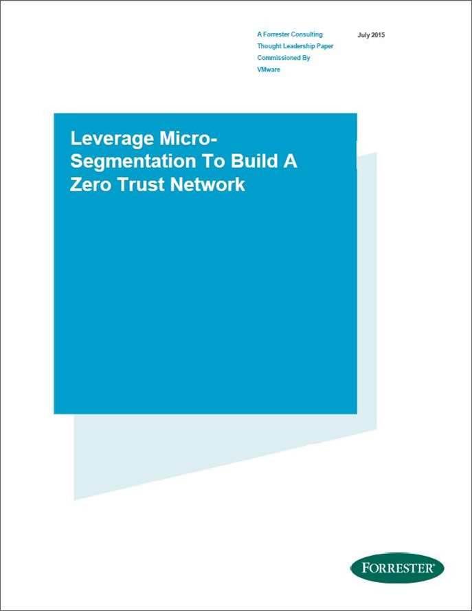 Leverage micro-segmentation to build a zero trust network