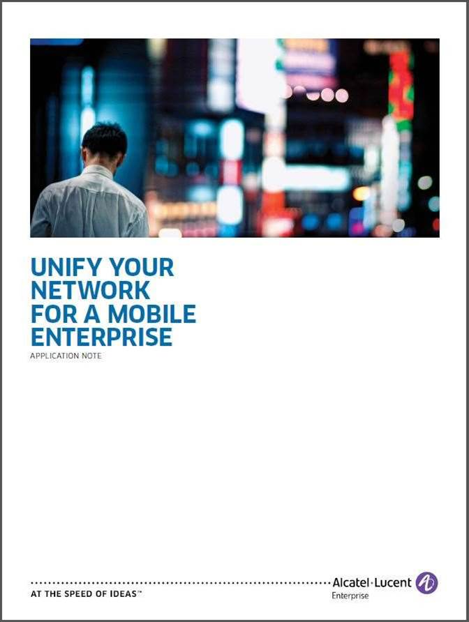 Unify Your Network for a Mobile Enterprise