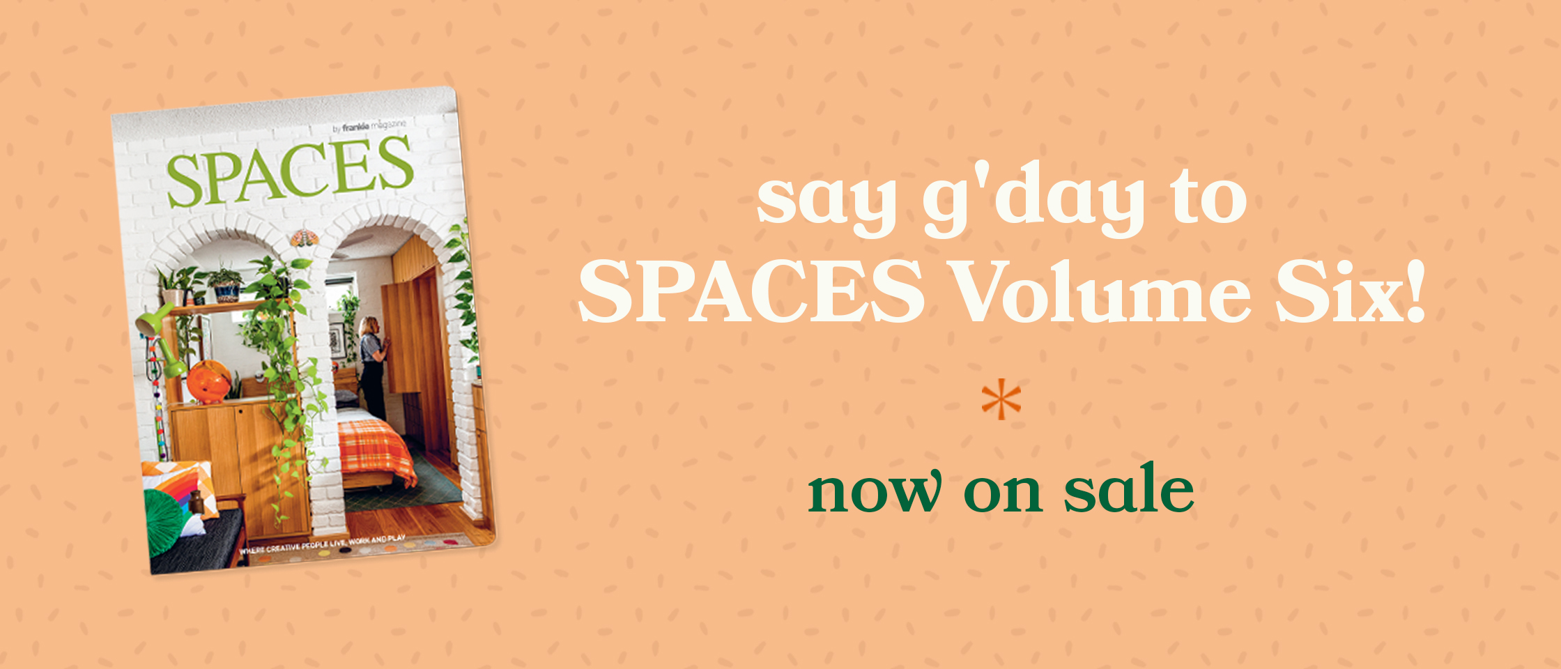 spaces volume six now on sale