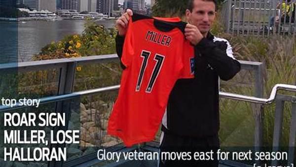 Roar sign Miller, lose Halloran