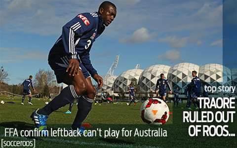 Adama Traore confirmed ineligible for Socceroos