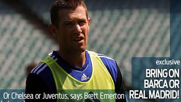 Emmo: Bring on Barca or Real Madrid!