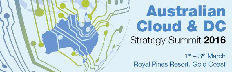 Australian Cloud & Data Centre Strategy Summit 2016