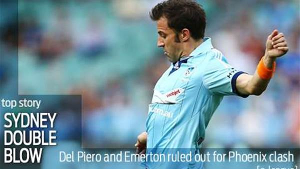 Del Piero and Emerton ruled out for Sydney