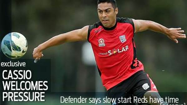 Cassio back and relishing Reds pressure