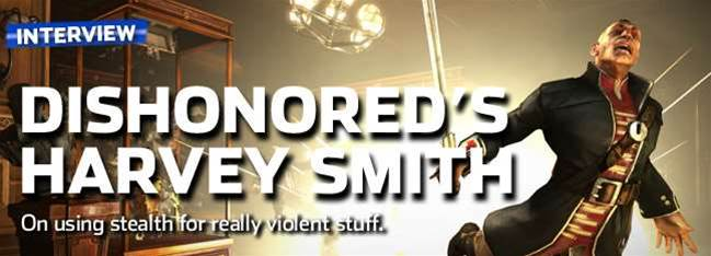 "Dishonored interview – Harvey Smith on ""using stealth for violence"""
