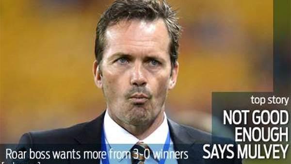 Big Roar win doesn't satisfy Mulvey