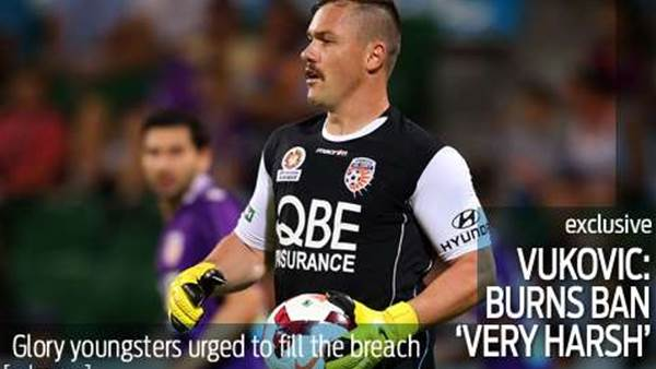 Vukovic slams Burns ban as 'very harsh'