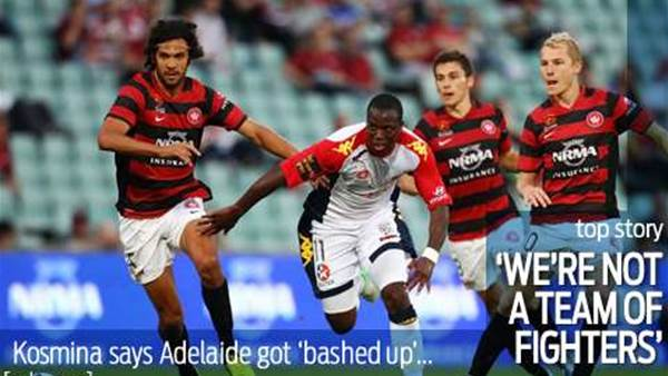 Kosmina: Wanderers 'bashed us up'