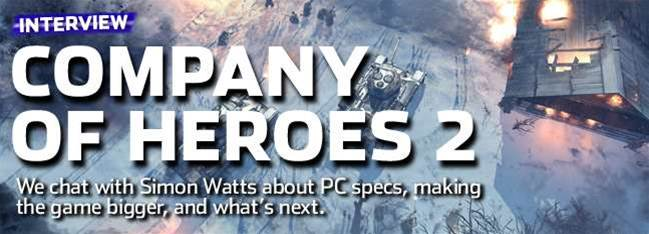 Company of Heroes 2 interview – Simon Watts on creating a game that fans will show off for years to come