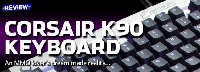 Corsair's K90 Keyboard a dream for MMO players