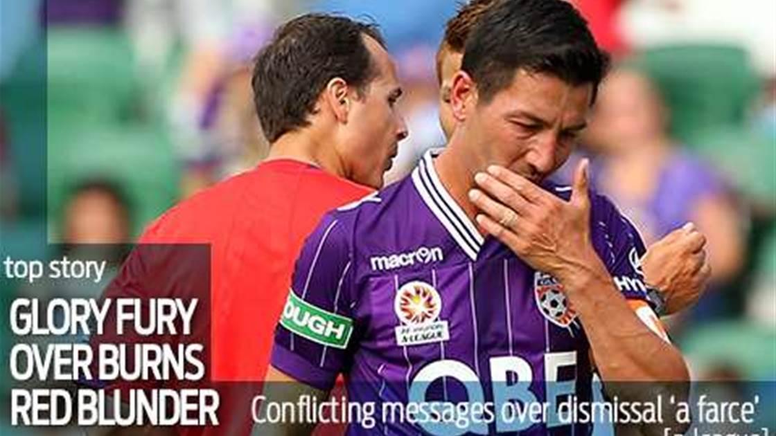 Glory slam Burns red card farce
