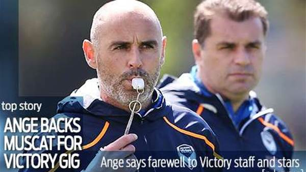 Muscat gets Ange's seal of approval