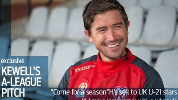 Kewell's A-League pitch to UK