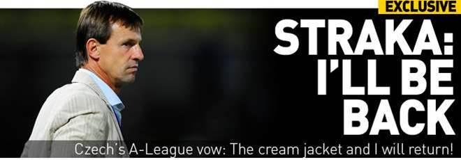 Straka's A-League Vow
