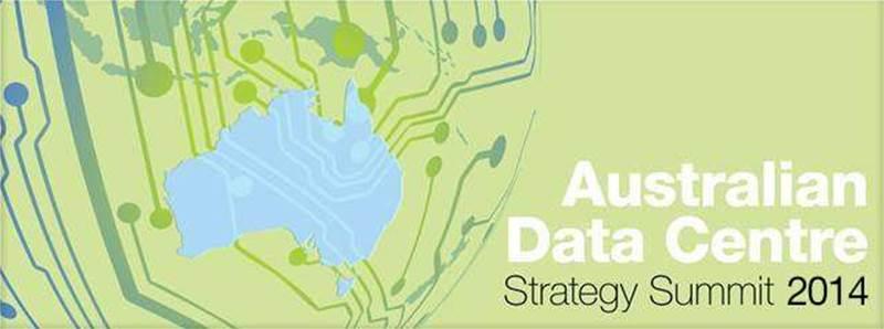 Australian Data Centre Strategy Summit 2014