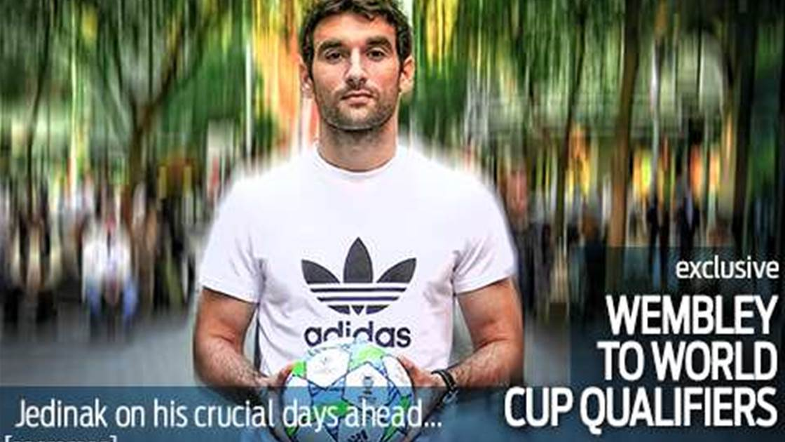 Jedinak on road to Wembley and World Cup