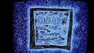 Rendered Useless | Full Video