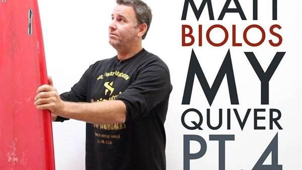 Matt Biolos, My Quiver: Part Four