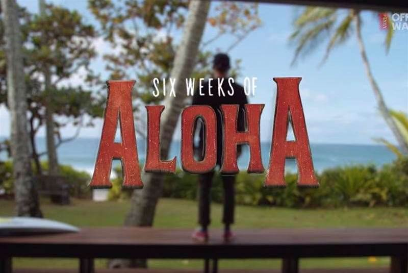 Watch Now! 6 Weeks Of Aloha