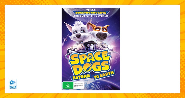 TOTAL GIRL MAY'21 A SPACE DOGS RETURN TO EARTH DVD GIVEAWAY