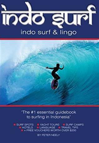 Pete Neely's Indo Surf and Lingo became the bible for surfers traveklling through Indonesia.