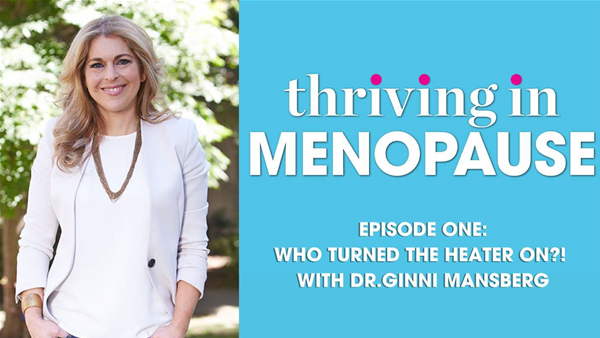 Who Turned The Heater On?! Dr. Ginni Mansberg Answers Your Menopause Questions