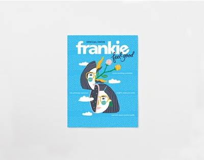 our mental health-focused mag, frankie feel-good, is out today!