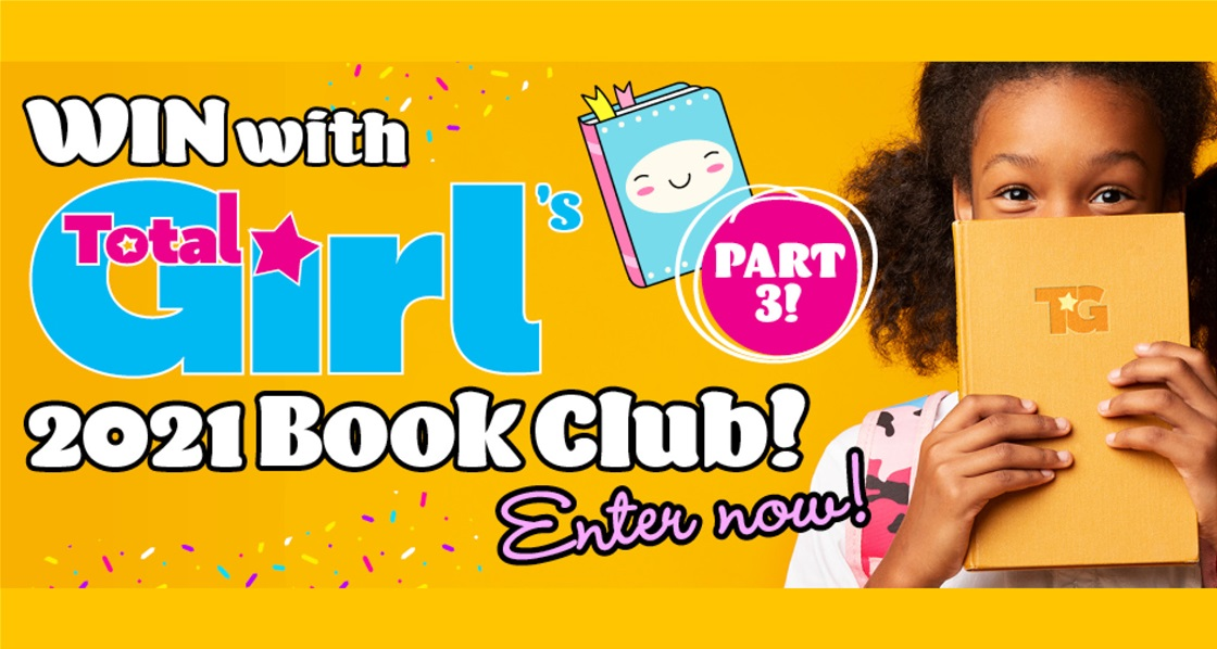Enter now: Part 3 of the Total Girl Book Club 2021 - new prizes!
