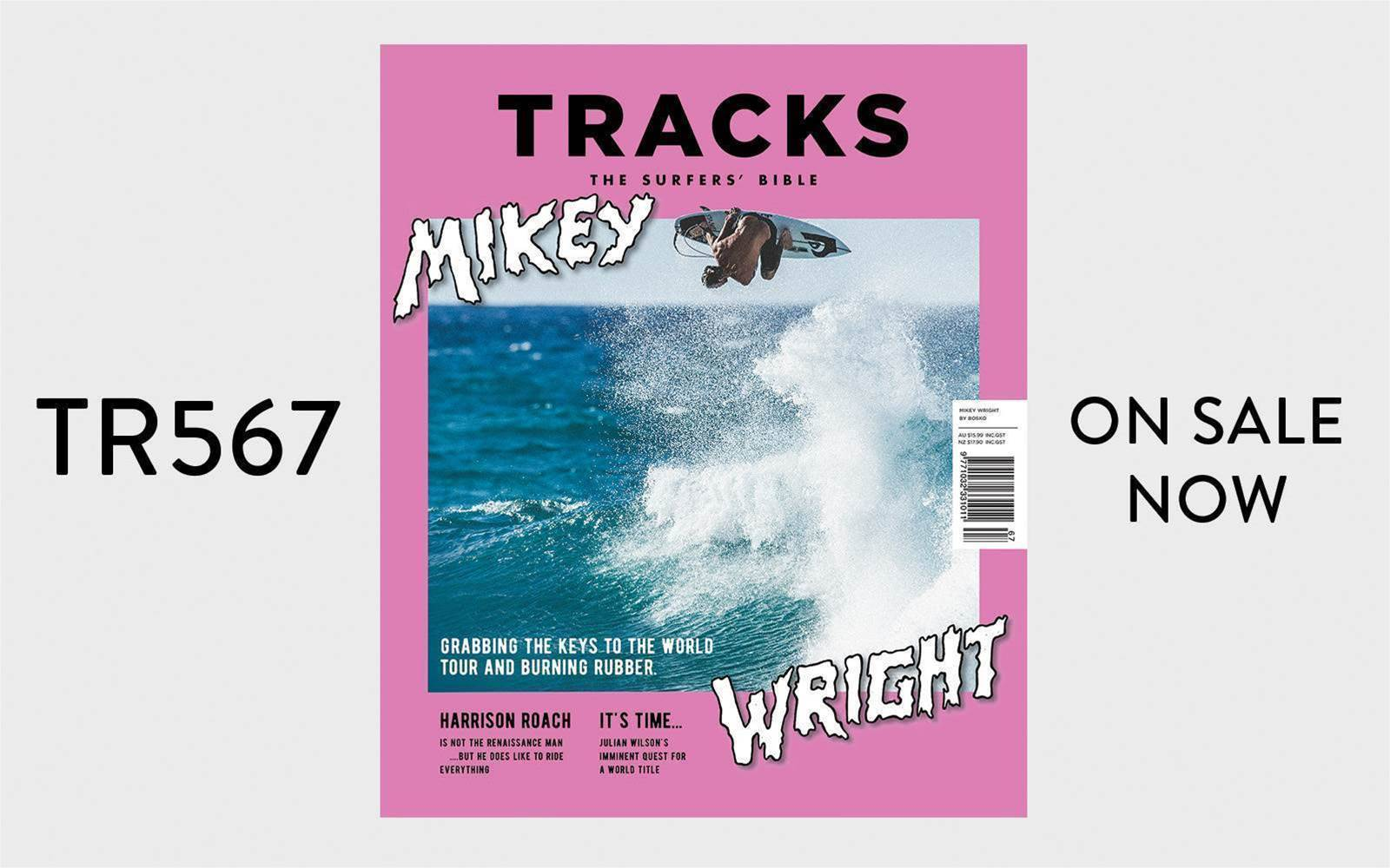 Tracks #567 – Mikey Wright the WCT Wrecking Ball