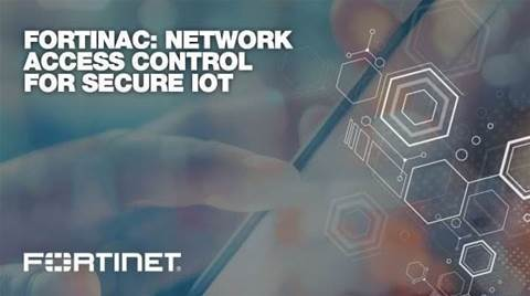 Fortinet unveils FortiNAC network access control tools