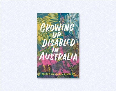 stuff mondays – growing up disabled in australia