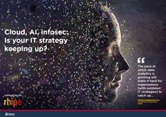 Cloud, AI, infosec: Is your IT strategy keeping up?