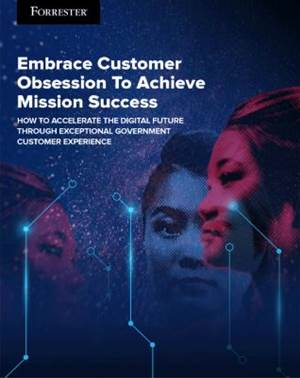 Government Digital Transformation Requires Customer Obsession