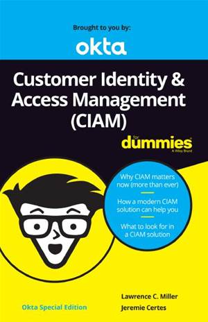 Customer Identity and Access Management for Dummies