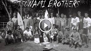 Watch: Tsunami Brothers