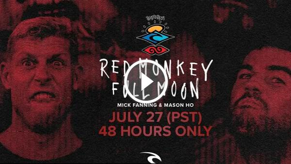 "WATCH NOW, 48 HOURS ONLY: Mick Fanning and Mason Ho in ""Red Monkey Full Moon"""