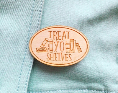 treat yo shelves brooch