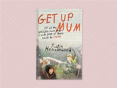 justin heazlewood on writing his memoir 'get up mum'
