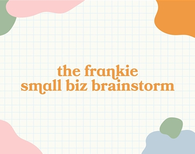 download the frankie small biz brainstorm