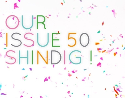 want to come to our issue 50 shindig?