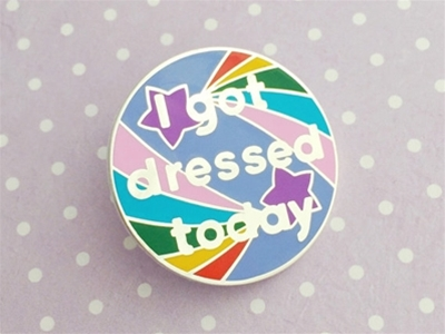 i got dressed today pin