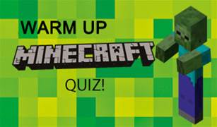 Warm Up Minecraft Quiz