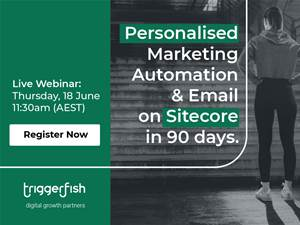 Personalisation, Marketing Automation & Email on Sitecore in 90 days.