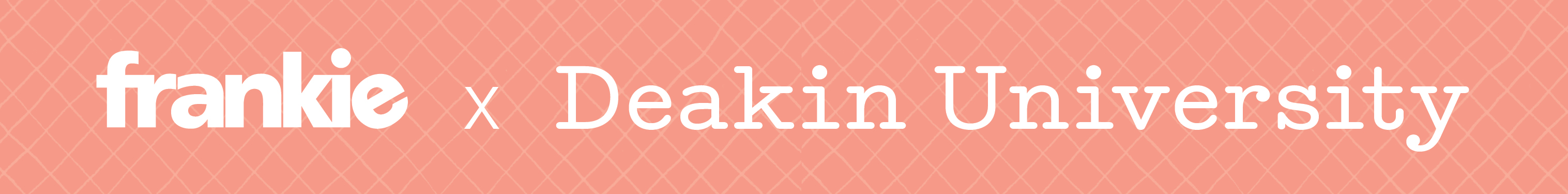 frankie x Deakin University