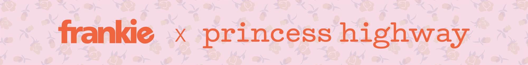 frankie x princess highway
